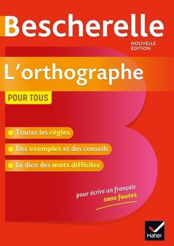 BESCHERELLE L'ORTHOGRAPHE POUR TOUS/HATIER