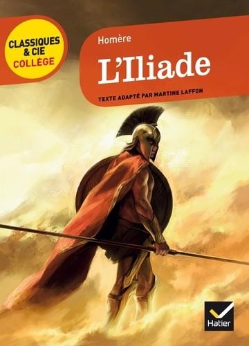 L'ILIADE / CLASSIQUES & CI / HATIER