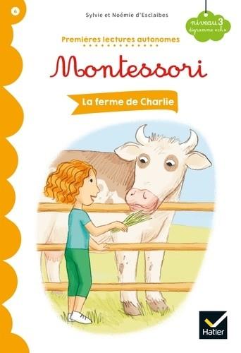 LA FERME DE CHARLIE/PREMIERES LECTURES MONTESSORI/HATIER
