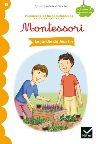 LE JARDIN DE MARTIN -PREMIERES LECTURES MONTESSORI/HATIER