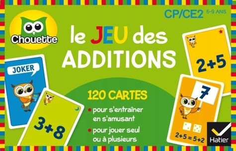 LE JEU DES ADDITIONS / CHOUETTE ENTRAI / HATIER