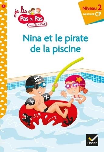 JE LIS PAS A PAS - T03 - NINA ET LE PIRATE DE LA PISCINE / HATIER