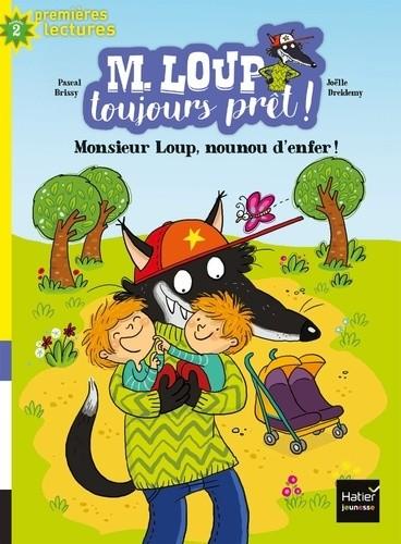M. LOUP TOUJOURS PRET ! T05 NOUNOU D'ENFER / PREMIERES LECTU / HATIER