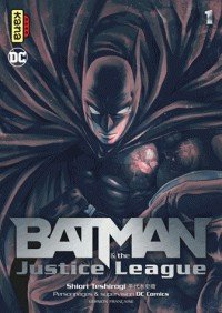 BATMAN AND THE JUSTICE LEAGUE, TOME 1 / BATMAN & THE JU / KANA