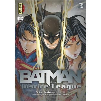 BATMAN AND THE JUSTICE LEAGUE, TOME 3 / BATMAN & THE JU / KANA