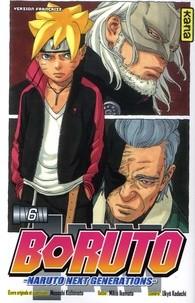 BORUTO - NARUTO NEXT GENERATIONS - TOME 6 /  KANA