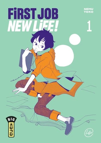FIRST JOB NEW LIFE ! - TOME 1 / FIRST JOB NEW L / KANA