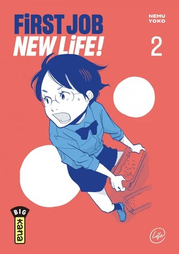 FIRST JOB NEW LIFE ! - TOME 2 / FIRST JOB NEW L / KANA