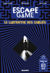 ESCAPE GAME : LE LABYRINTHE DES OUBLIES / ESCAPE GAME / MANGO