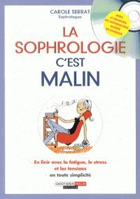 LA SOPHROLOGIE AVEC CD/ C'EST MALIN / LEDUC