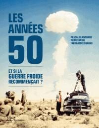 LES ANNEES 50 ET SI LA GUERRE FROIDE RECOMMENCAIT ? / DELAM