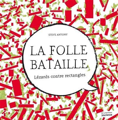 LA FOLLE BATAILLE - LEZARDS CONTRE RECTANGLES / ALBUMS / MARTINIERE J