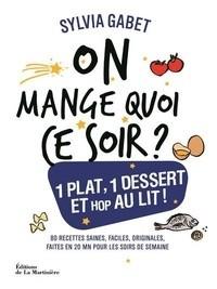 ON MANGE QUOI CE SOIR ? 1 PLAT, 1 DESSERT ET HOP AU LIT ! / CUISINE-G
