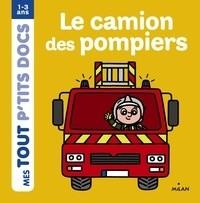 LE CAMION DES POMPIERS / MES TOUT P'TITS / MILAN