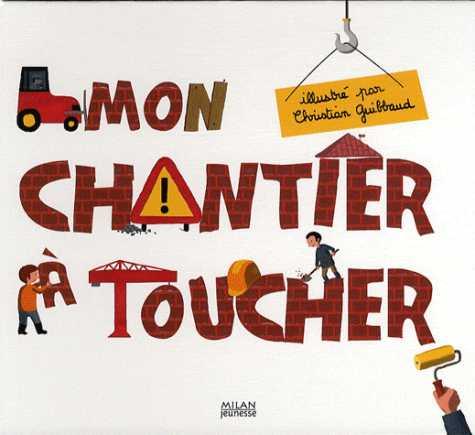 MON CHANTIER A TOUCHER/DOCUS TOUCHER/MILAN