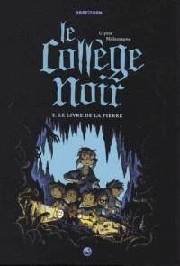 LE COLLEGE NOIR, TOME 02 / LE COLLEGE NOIR / GRAFITEEN
