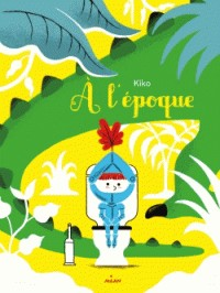 A L'EPOQUE / ALBUMS 4 - 7 AN / MILAN