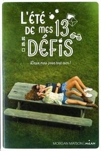 L'ETE DE MES 13 DEFIS / LITTERATURE ADO / MILAN