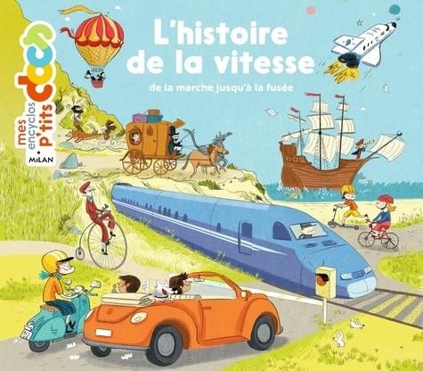 L'HISTOIRE DE LA VITESSE - DE LA MARCHE/ENCYCLO P'TIT DOC /MILAN