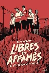 LIBRES ET AFFAMES (DE VIE, DE RIRE ET D'AMITIE) / LITTERATURE ADO / M