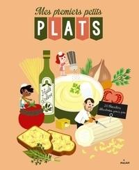 MES PREMIERS PETITS PLATS / LES RECETTES DU / MILAN