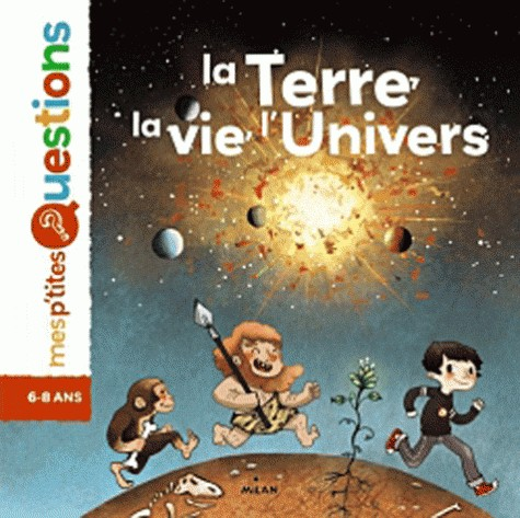 LA TERRE, LA VIE, L'UNIVERS/LES P'TITES QUESTION/DOCUMENTAIRE I/MILAN