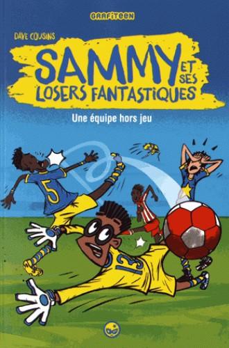 SAMMY ET SES LOSERS FANTASTIQUES T01 /EQUIPE HORS JEU/ MILAN