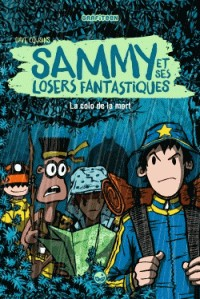 SAMMY ET SES LOSERS FANTASTIQUES T02 / LA COLO DE LA MORT / GRAFITEEN