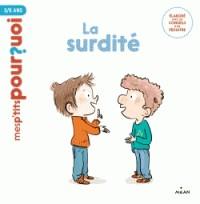 LA SURDITE / MES P'TITS POURQUOI/ MILAN
