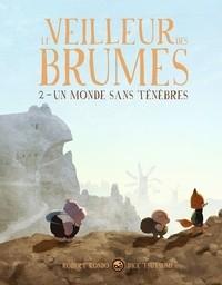 LE VEILLEUR DES BRUMES 2 - UN MONDE SANS TENEBRES / BD GRAFIT/MILAN