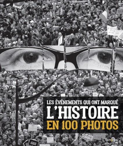 EVENEMENTS QUI ONT MARQUE L'HISTOIRE EN 100 PHOTOS (LES) / ARTICLES S
