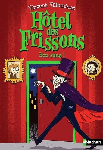 L'HOTEL DES FRISSONS - TOME 8- BON SANG !  / NATHAN