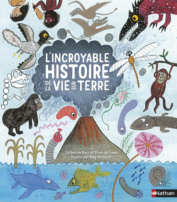 L'INCROYABLE HISTOIRE DE LA VIE SUR TERRE / NATHAN
