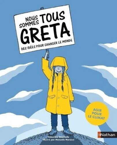 NOUS SOMMES TOUS GRETA - DES IDEES POUR CHANGER LE MONDE (AGIR POUR