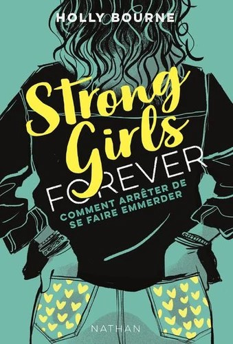 STRONG GIRLS FOREVER - T 3 COMMENT ARRETER DE SE FAIRE EMMERDER / NAT
