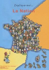 EXPLIQUE MOI LA NATION/NANE