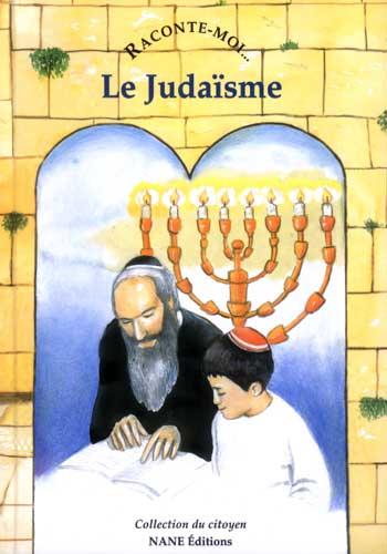 RACONTE-MOI LE JUDAISME/NANE