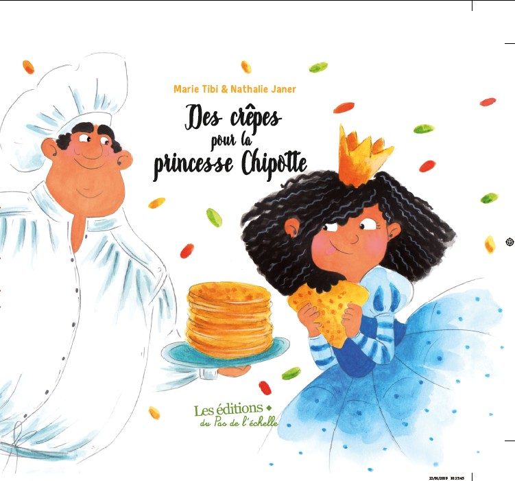 DES CREPES POUR LA PRINCESSE CHIPOTTE / ALBUMS / PAS DE L'ECHELLE