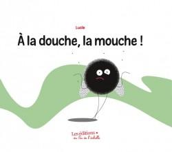 A LA DOUCHE, LA MOUCHE! / ALBUM / PAS DE L'ECHELLE