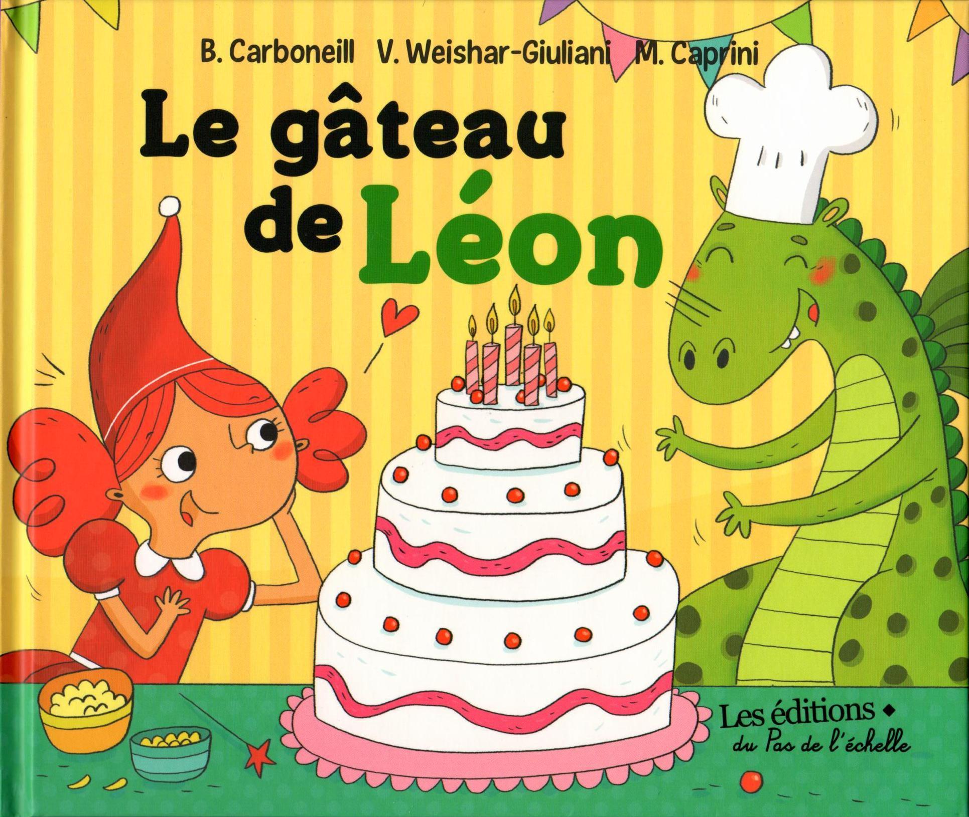 LE GATEAU DE LEON/ ED PAS DE L'ECHELLE