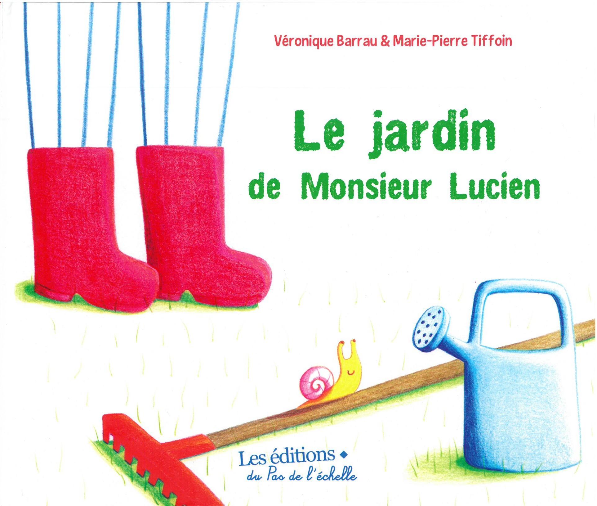 LE JARDIN DE MONSIEUR LUCIEN / ALBUMS / PAS DE L'ECHELLE