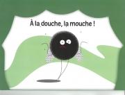 A LA DOUCHE LA MOUCHE / KAMISHIBAI / PAS DE L'ECHELLE