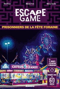 ESCAPE GAME : PRISONNIERS DE LA FETE FORAINE / ESCAPE GAME / MANGO