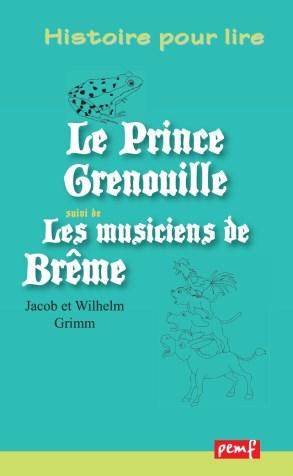 LE PRINCE GRENOUILLE- LES MUSICIENS DE BREME / Pack lecture/ PEMF