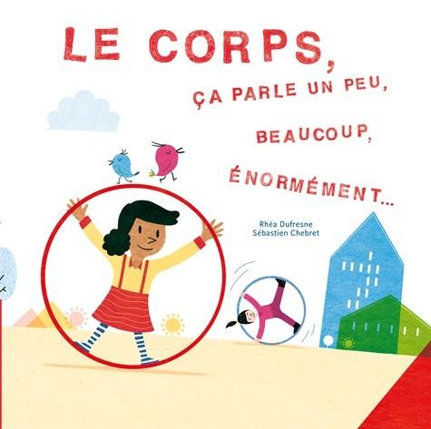 LE CORPS CA PARLE UN PEU, BEAUCOUP, ENORMEMENT (COLL. CANOES) / ALBU