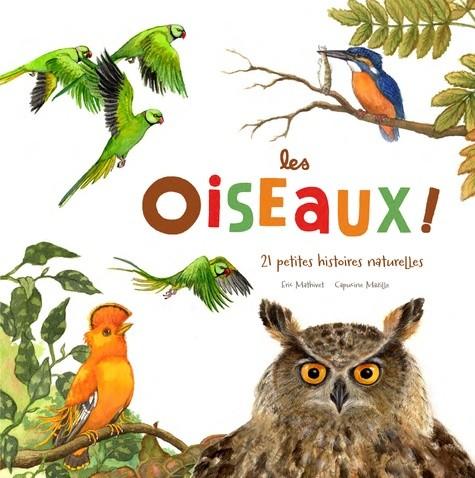 LES OISEAUX (COLL. 21 HISTOIRES NATURELLES) /  RICOCHE