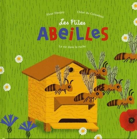 LES P'TITES ABEILLES - LA VIE DANS LA RUCHE (COLL. EVEIL NATURE) / D
