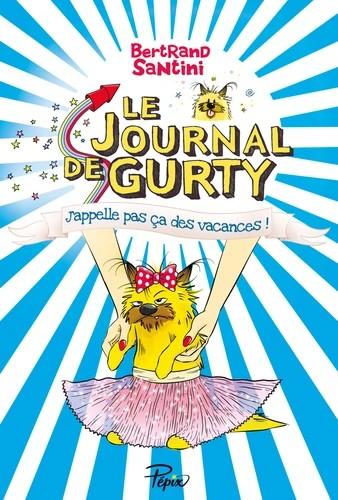 LE JOURNAL DE GURTY - J APPELLE PAS CA DES VACANCES - T.8 / SARBACANE
