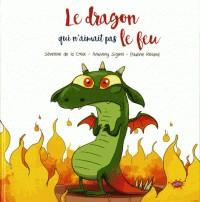 DRAGON QUI N'AIMAIT PAS LE FEU (LE) / EDITIONS SPLASH