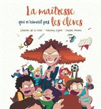 MAITRESSE QUI N AIMAIT PAS LES ELEVES (LA) / ROMAN POCHE / EDITIONS